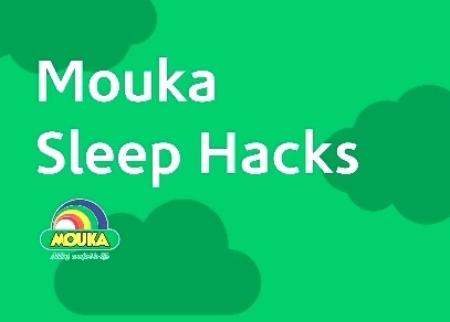 Mouka Sleep Hacks