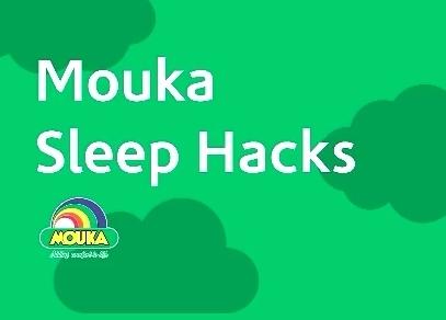 Mouka Sleep Hacks